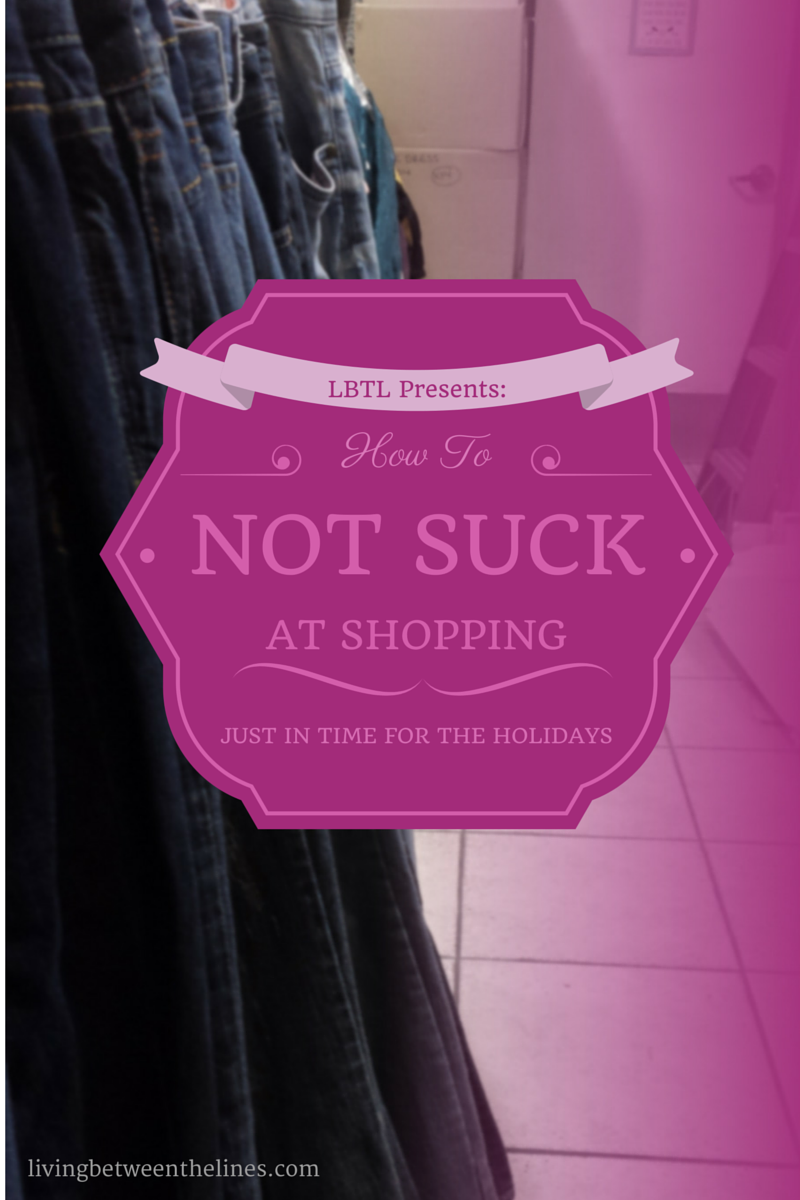 How to Not Suck at Shopping || Living Between the Lines - Tips from a retail worker on being a considerate shopper, just in time for the holidays.