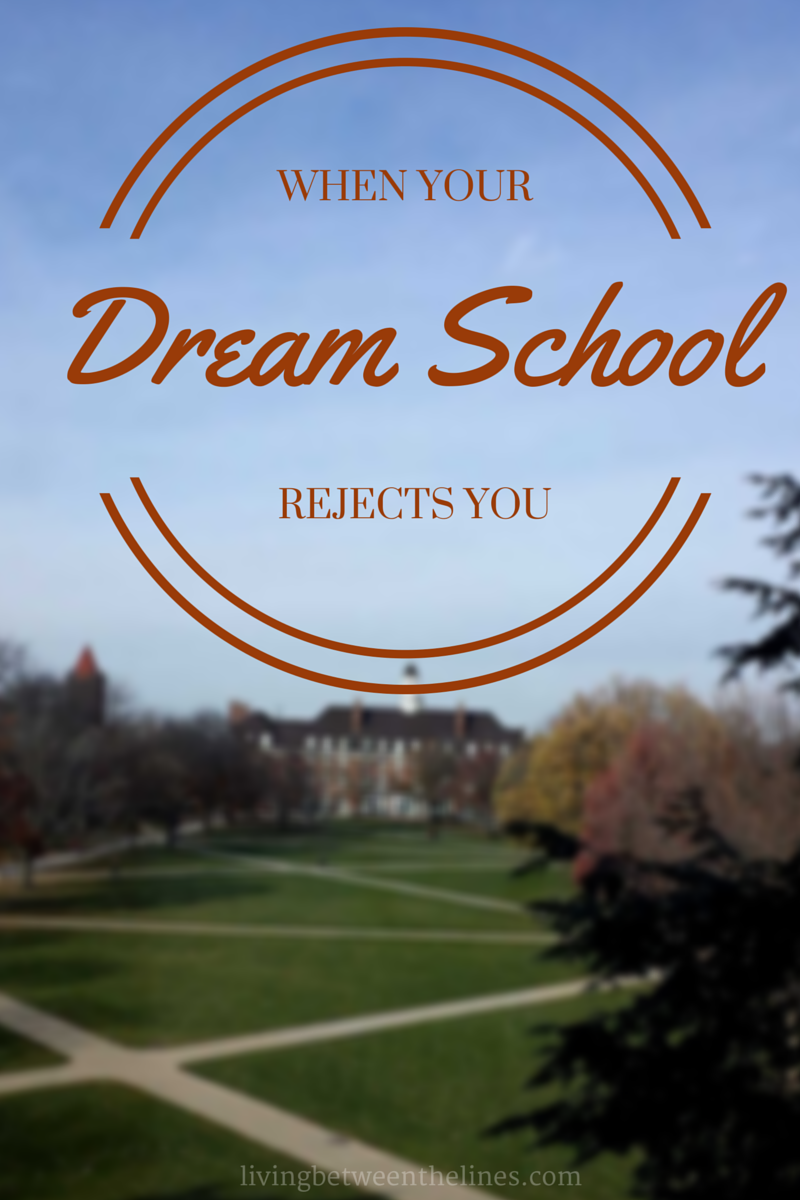 The college application process is hard, and doesn't always have the ending you want. But your dream school rejecting you isn't the end of your future - or even your dream.