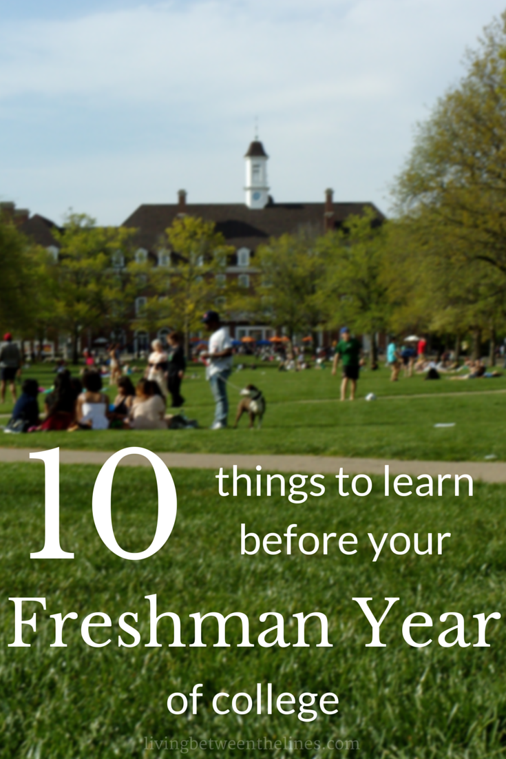 10 things to learn before freshman year of college living 10 things to learn before freshman year of college