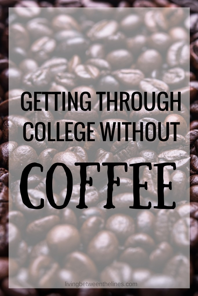 Coffee might seem like an essential part of college, but it's actually possible to go without - and I'll tell you how!
