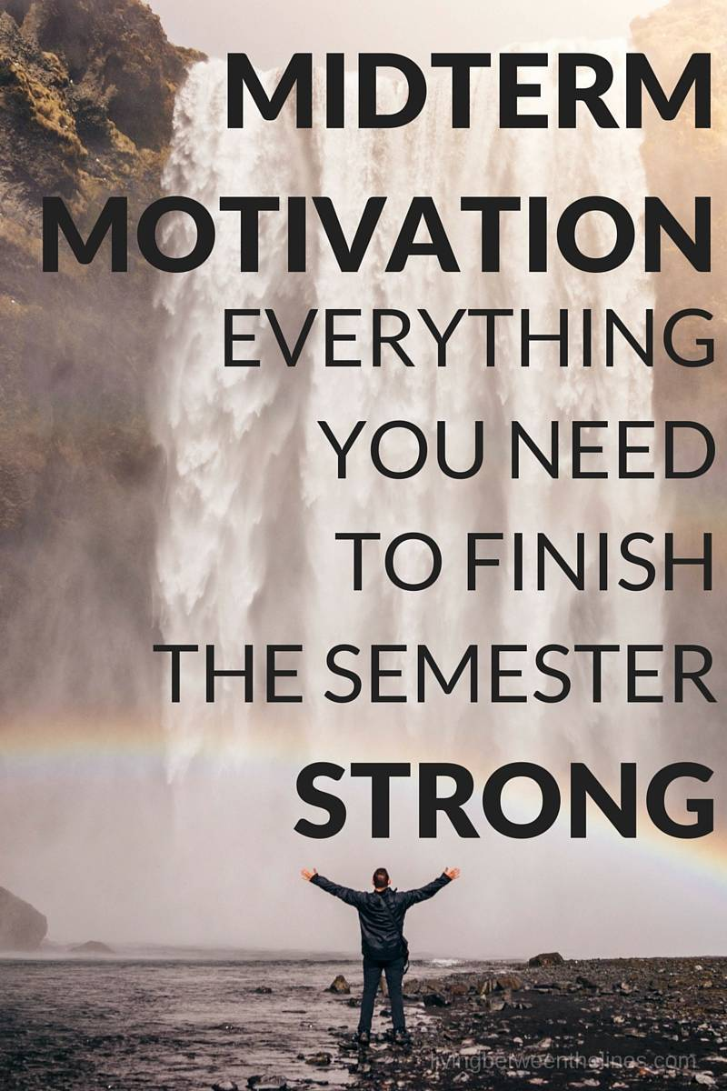 Powering through the last half of the semester is a matter of finding your motivation - which isn't always easy.